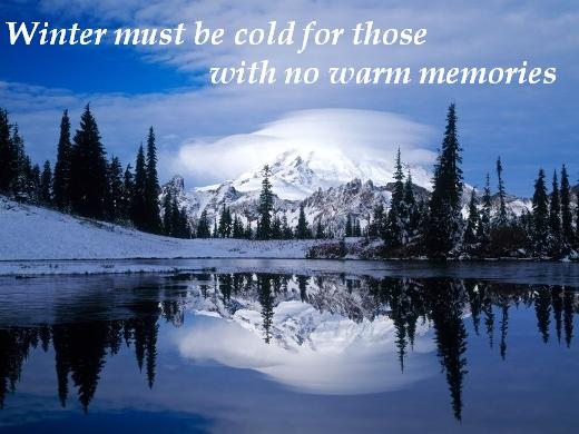 Winter must be cold for those with no warm memories