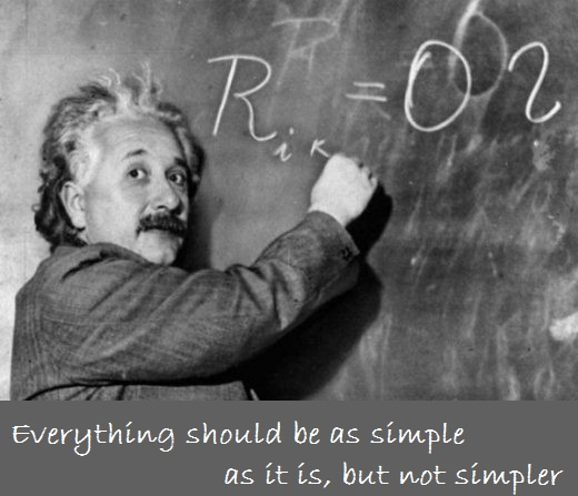 Everything should be as simple as it is, but not simpler