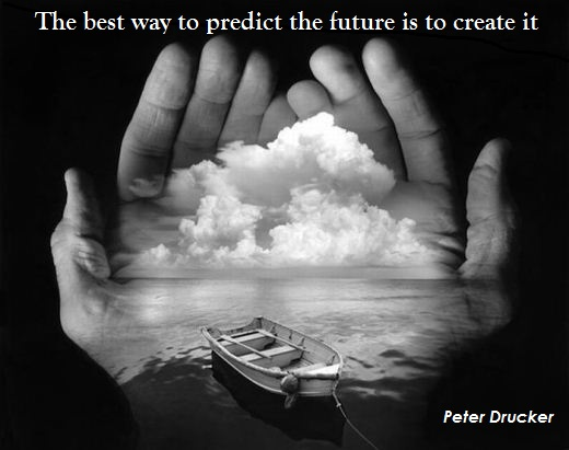 The best way to predict the future is to create it. (Peter Drucker)